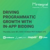 In-App Bidding Webinar: Mintegral, ironSource, AppLovin, MoPub and Fyber